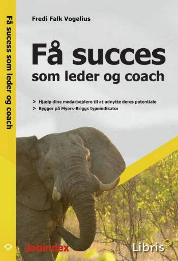 Få succes som leder og coach af Fredi Falk Vogelius