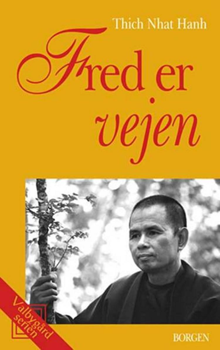 Fred er vejen af Thich Nhat Hanh og Thich Nhat Nhât Hanh