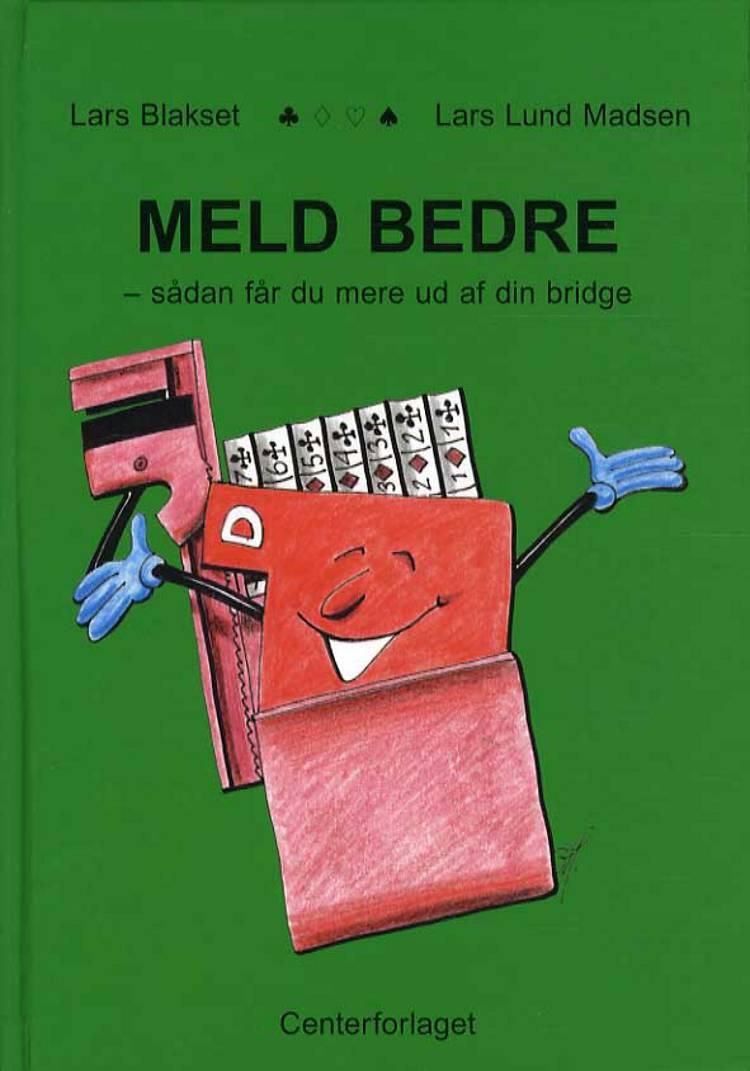 Meld bedre af Lars Lund Madsen og Lars Blakset