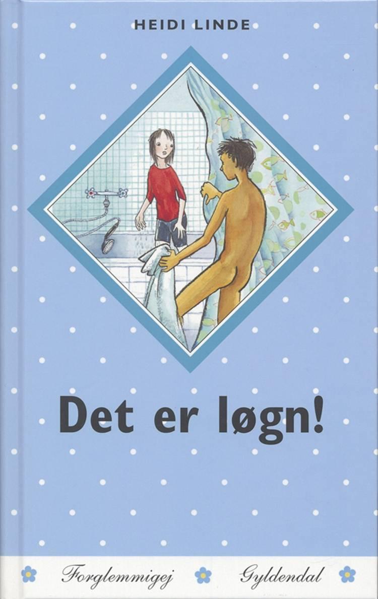 Det er løgn! af Heidi Linde