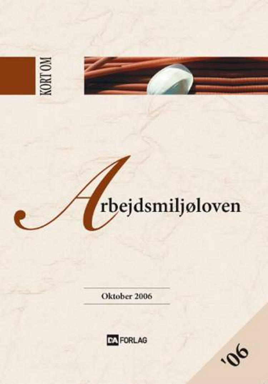 Kort om Arbejdsmiljøloven af Torben A. Sørensen