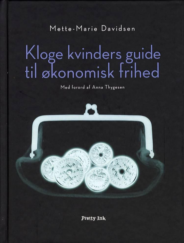 Kloge kvinders guide til økonomisk frihed af Mette-Marie Davidsen