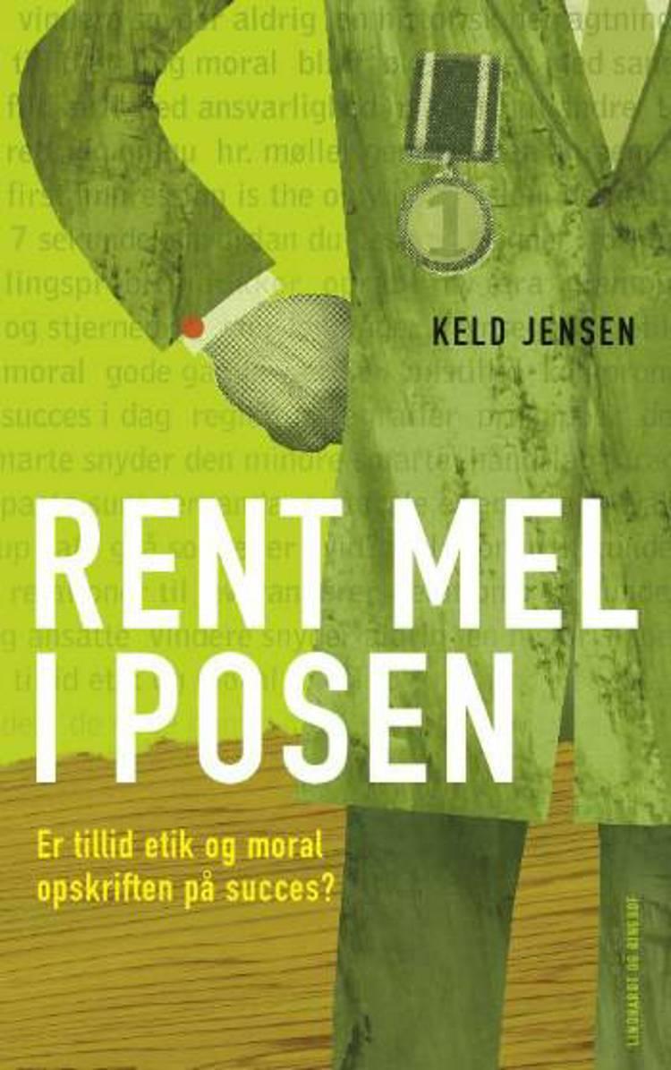 Rent mel i posen af Keld Jensen