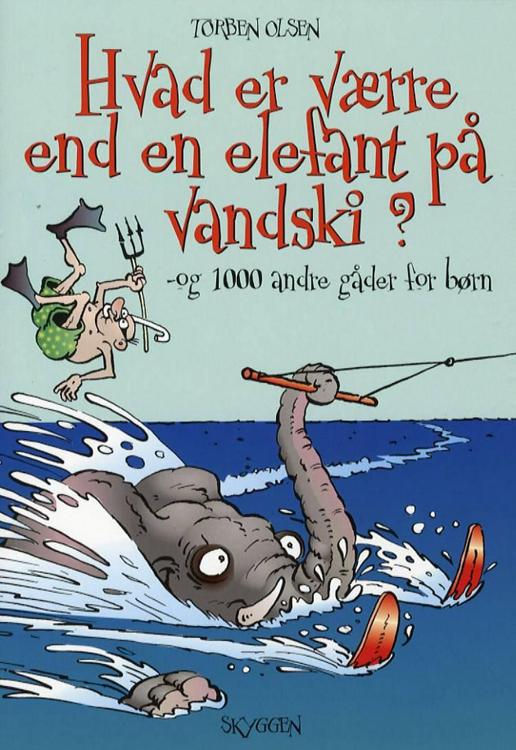 Hvad er værre end en elefant på vandski? af Torben Olsen