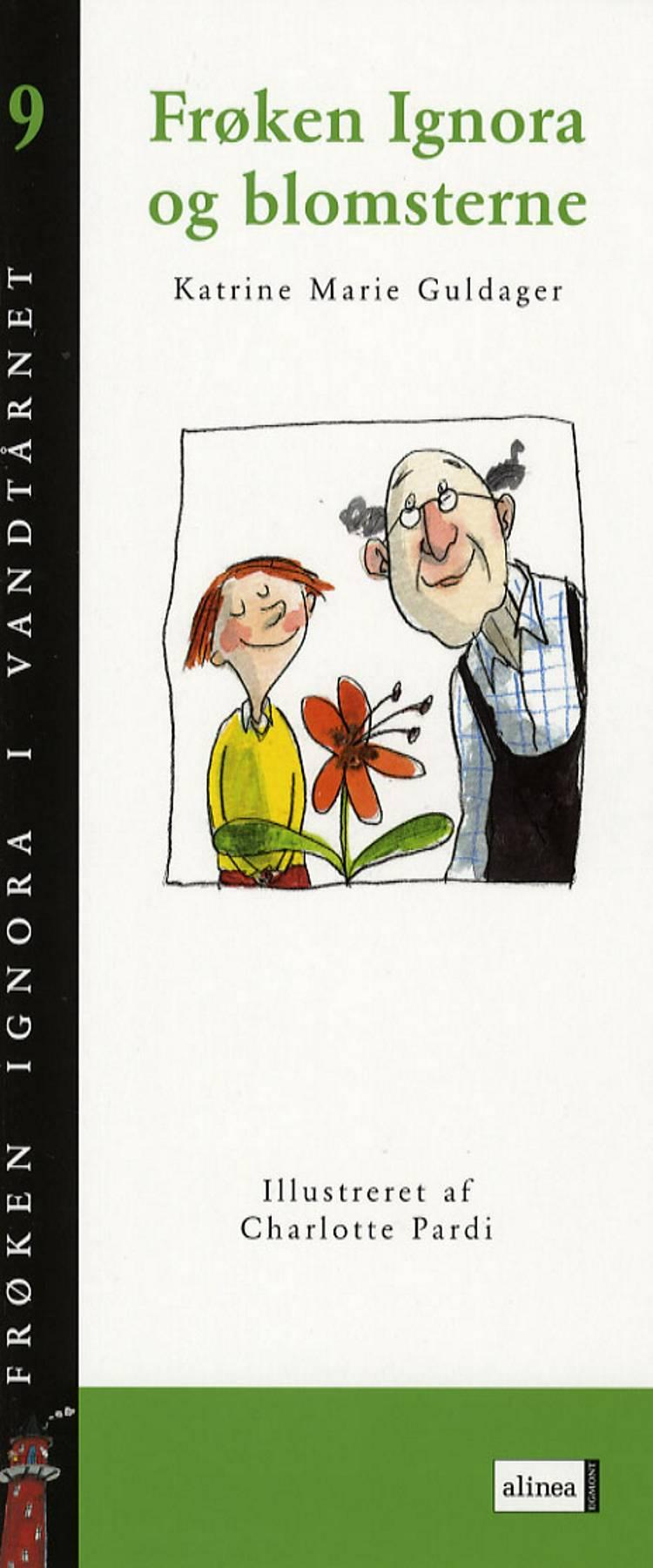 Frøken Ignora og blomsterne af Katrine Marie Guldager
