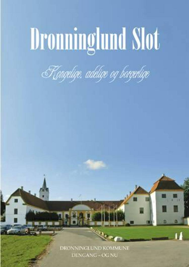 Dronninglund Slot af Leif Kristensen, Ole Torp Andersen, Hans Kristian Dissing og Hans Kristian Dissing og Ove Thomsen m.fl.