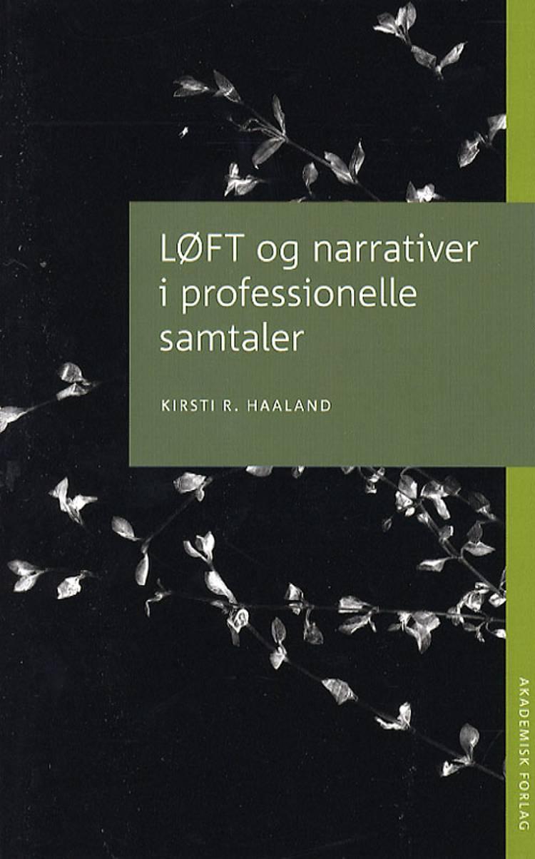 LØFT og narrativer i professionelle samtaler af Kirsti R. Haaland