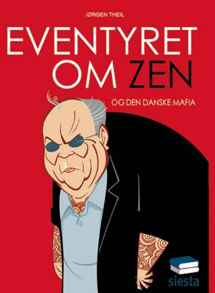 Eventyret om Zen og Den Danske Mafia af Jørgen Theil