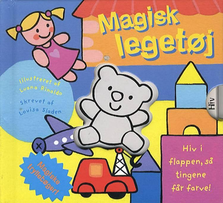 Magisk legetøj af Louisa Sladen og Luana Rinaldo