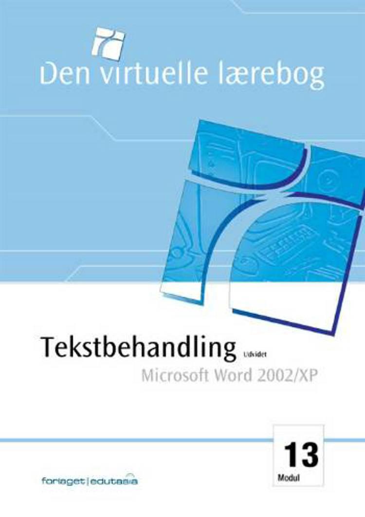 Tekstbehandling, udvidet - Microsoft Word 2002/XP af Lone Riemer og Lone Riemer Henningsen