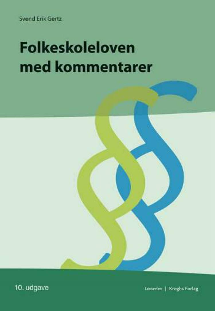Folkeskoleloven med kommentarer af Svend Erik Gertz