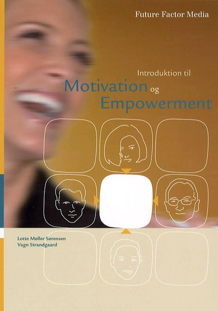 Introduktion til motivation og empowerment af Vagn Strandgaard og Lotte Møller Sørensen
