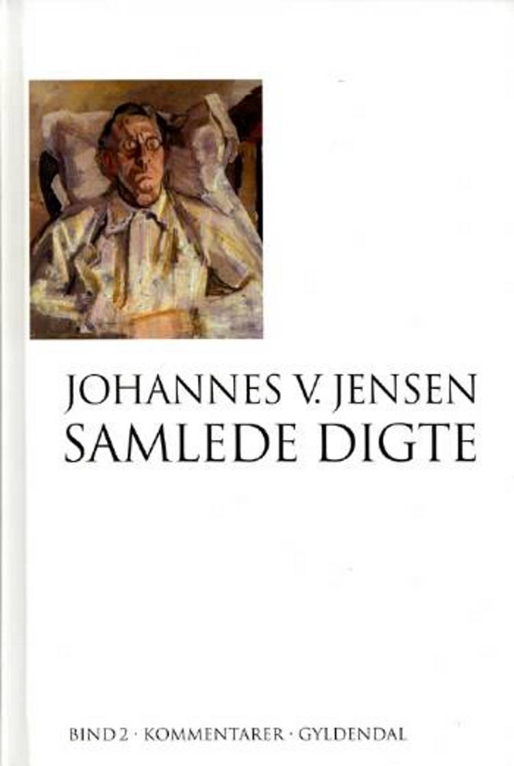 Samlede digte af Johannes V. Jensen, Aage Jørgensen og Anders Thyrring Andersen m.fl.