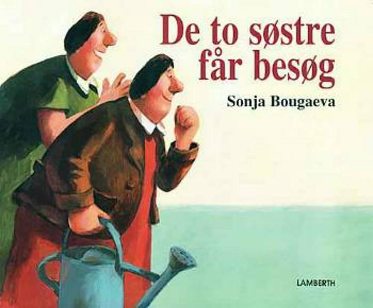 De to søstre får besøg af Sonja Bougaeva