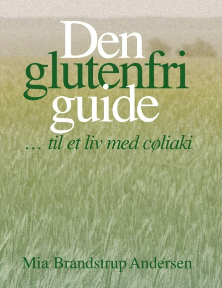 Den glutenfri guide til et liv med cøliaki af Mia Brandstrup Andersen