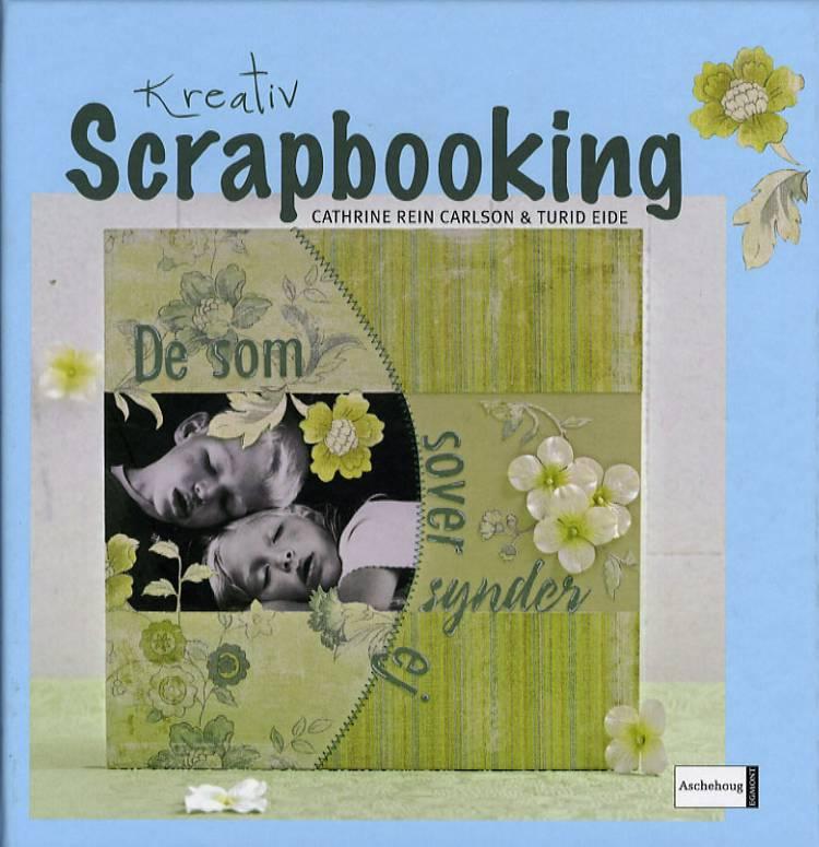 Kreativ scrapbooking af Turid Eide og Cathrine Rein Carlson