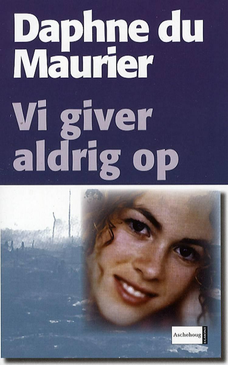 Vi giver aldrig op af Daphne du Maurier