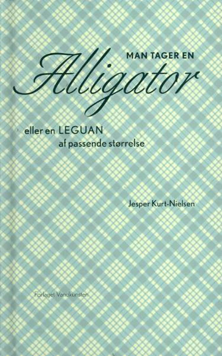 Man tager en alligator eller en leguan af passende størrelse af Jesper Kurt-Nielsen