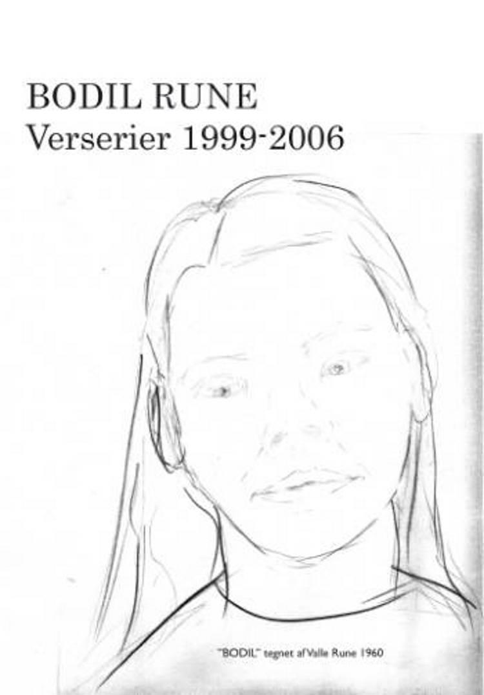 Verserier 1999-2006 af Bodil Rune
