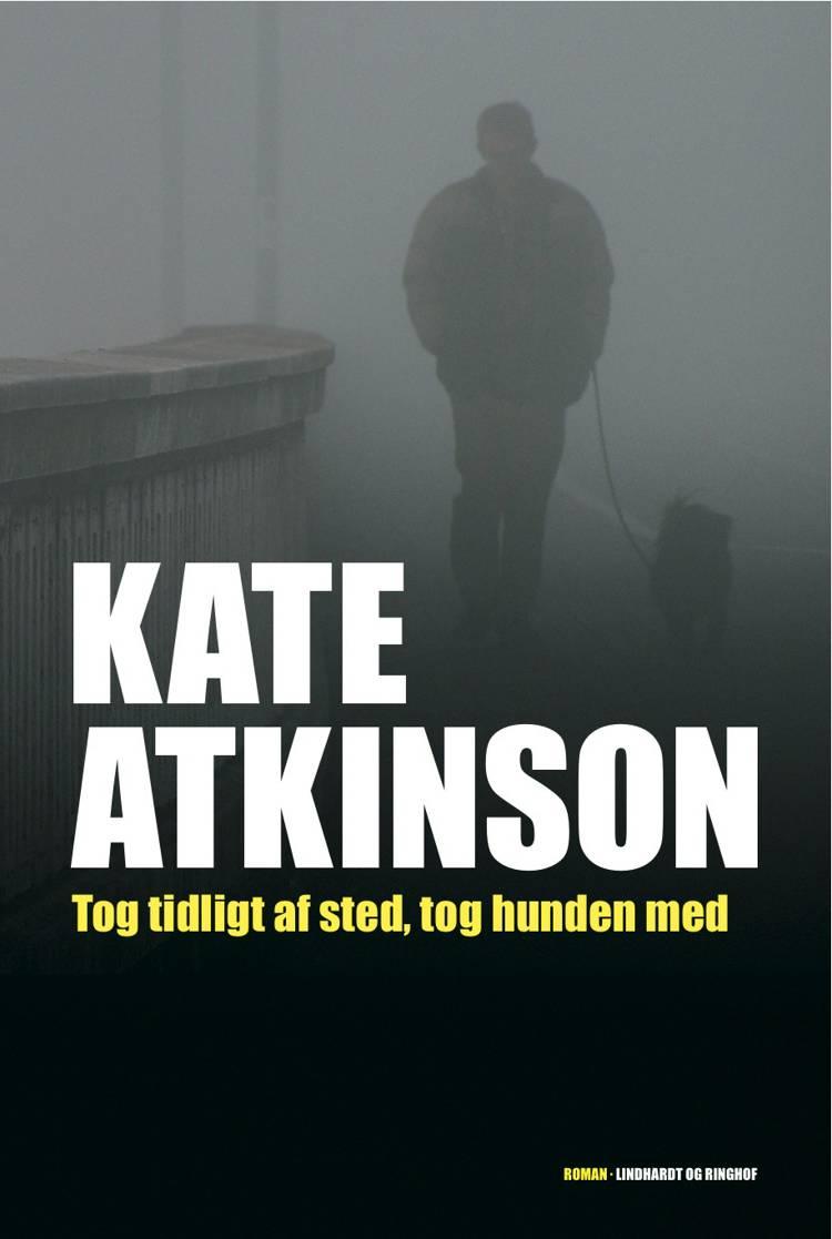 Tog tidligt af sted, tog hunden med af Kate Atkinson