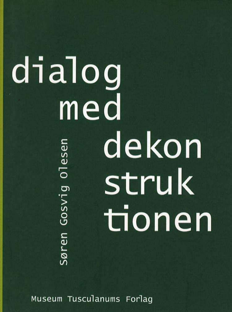 Dialog med dekonstruktionen af Søren Gosvig Olesen og Søren Grosvig Olesen