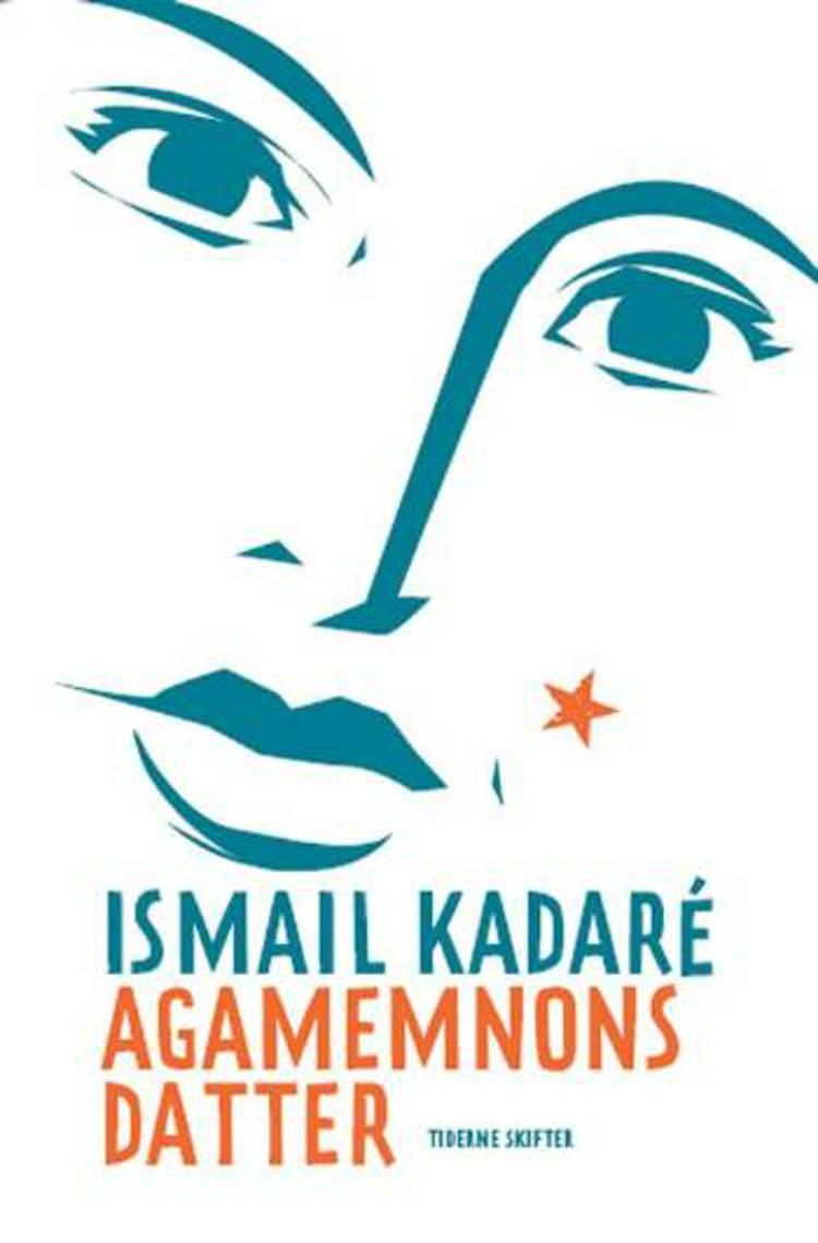 Agamemnons datter af Ismail Kadaré
