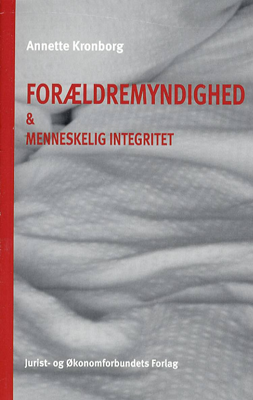Forældremyndighed & menneskelig integritet af Annette Kronborg