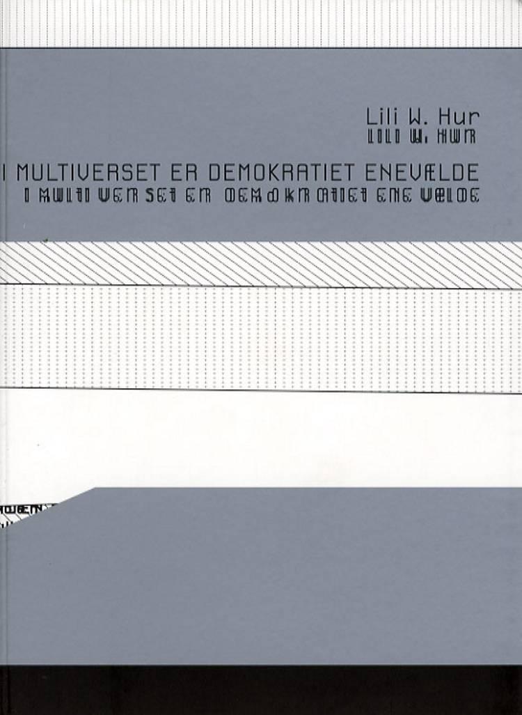 I multiverset er demokratiet enevælde af Lili W. Hur