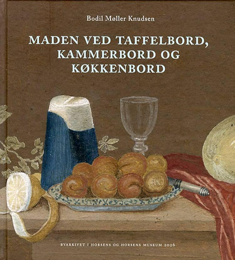 Maden ved taffelbord, kammerbord og køkkenbord af Bodil Møller Knudsen
