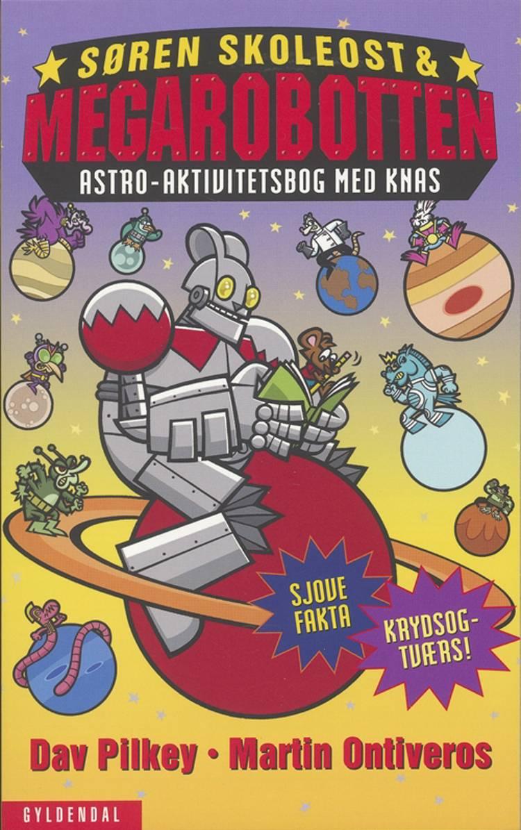 Søren Skoleost & Megarobotten af Dav Pilkey
