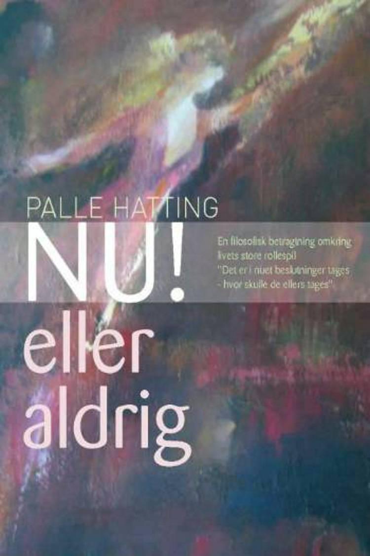 Nu! eller aldrig af Palle Hatting