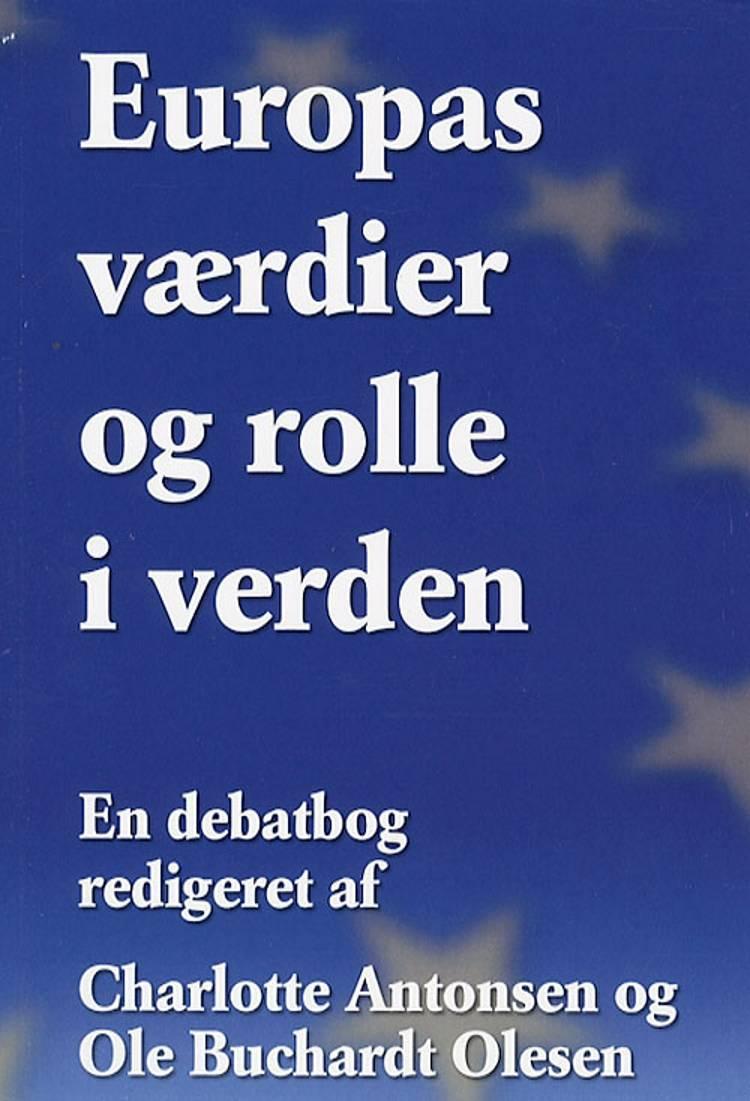 Europas værdier og rolle i verden af Charlotte Antonsen og Ole Buchardt Olesen