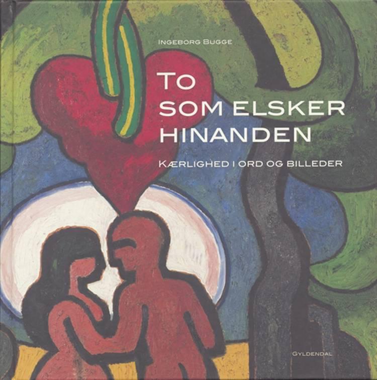 To som elsker hinanden af Ingeborg Bugge