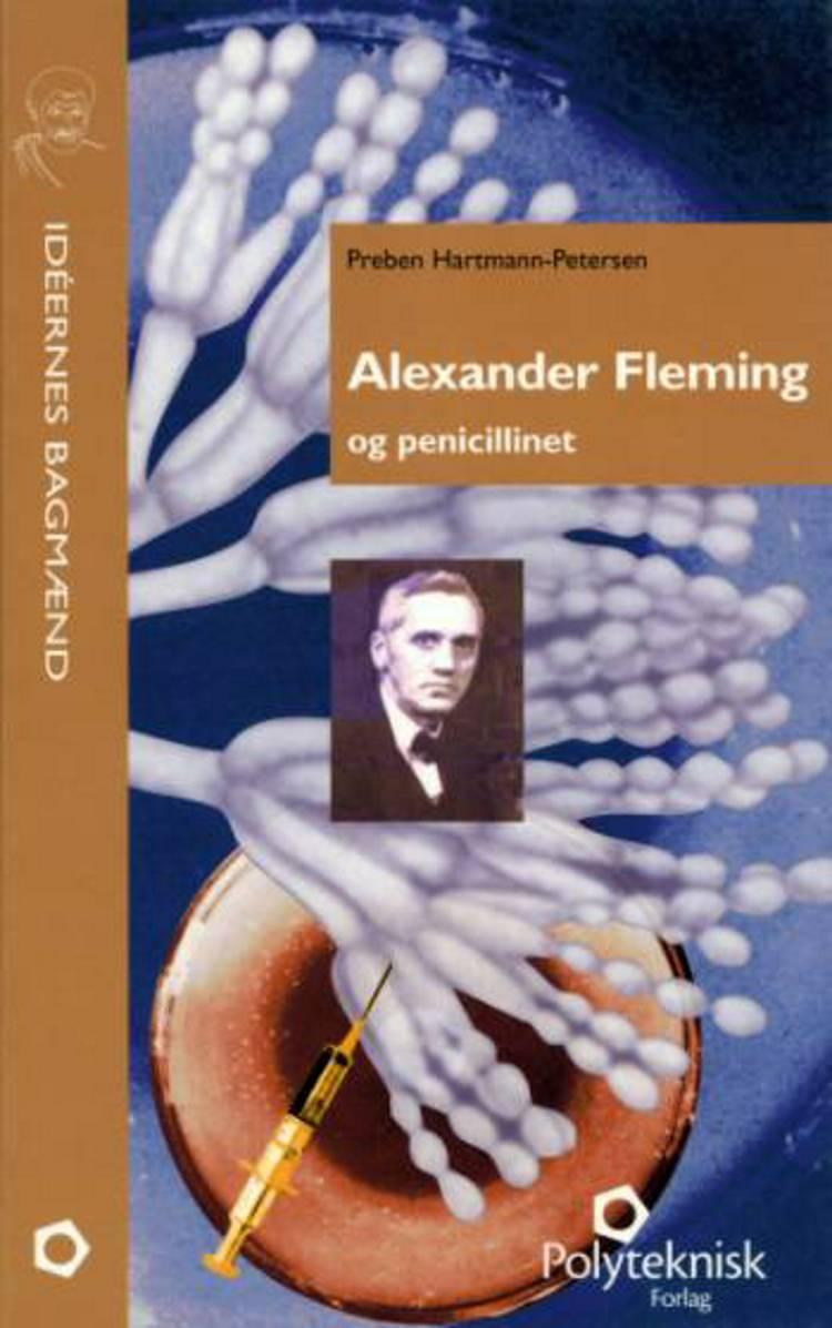 Alexander Fleming og penicillinet af Preben Hartmann-Petersen