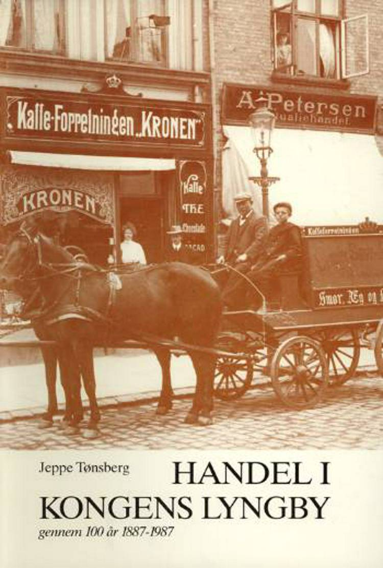 Handel i Kongens Lyngby gennem 100 år 1887-1987 af Jeppe Tønsberg