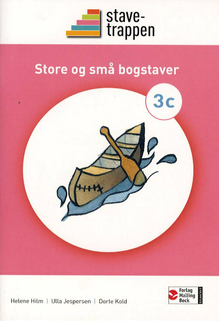 Stavetrappen 3 Store og små bogstaver af Helene Hilm Ulla Jespersen Dorte Kold