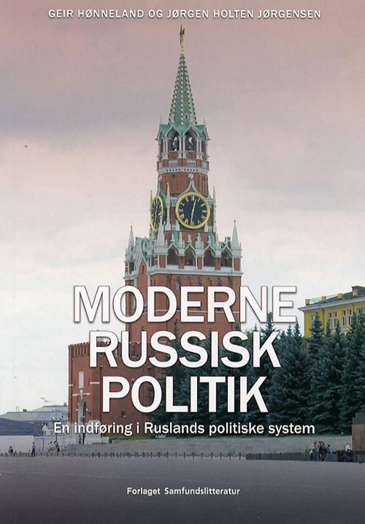 Moderne russisk politik af Geir Hønneland og Jørgen Holten Jørgensen