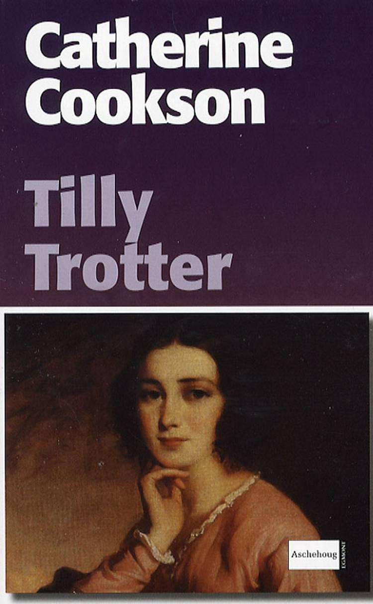 Tilly Trotter af Catherine Cookson