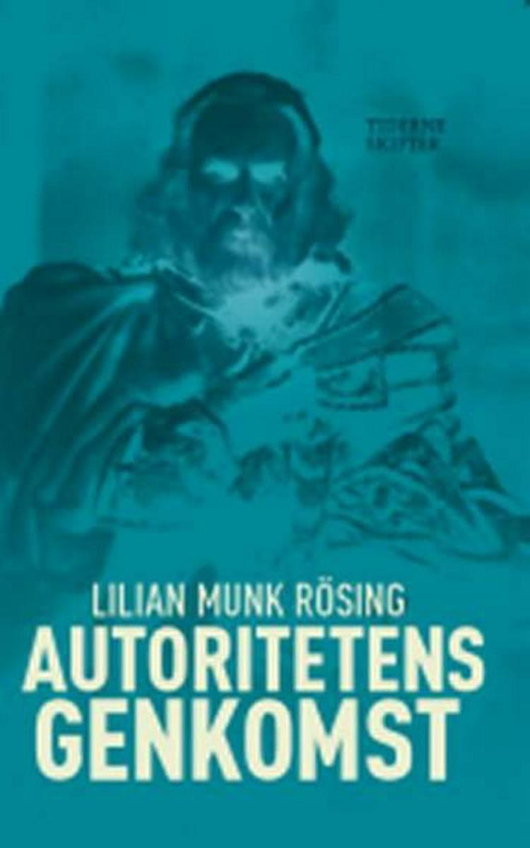 Autoritetens genkomst af Lilian Munk Rösing