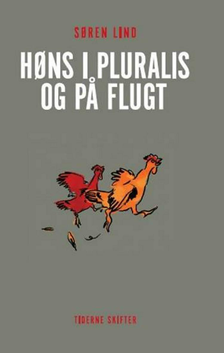 Høns i pluralis og på flugt af Søren Lind