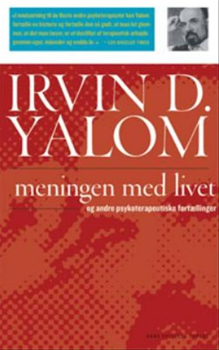 Meningen med livet og andre psykoterapeutiske fortællinger af Irvin D. Yalom