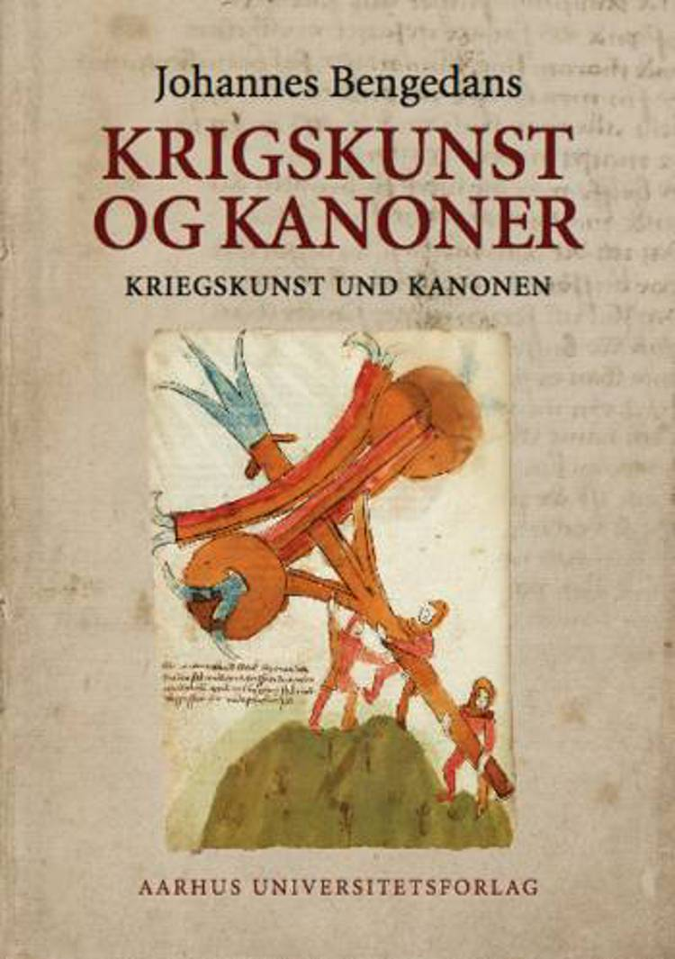 Johannes Bengedans´ bøssemester- og krigsbog om krigskunst og kanoner af Johannes Bengedans