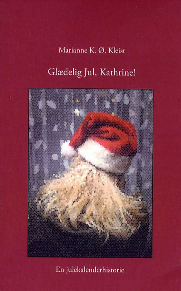 Glædelig jul, Kathrine! af Marianne K. Ø. Kleist