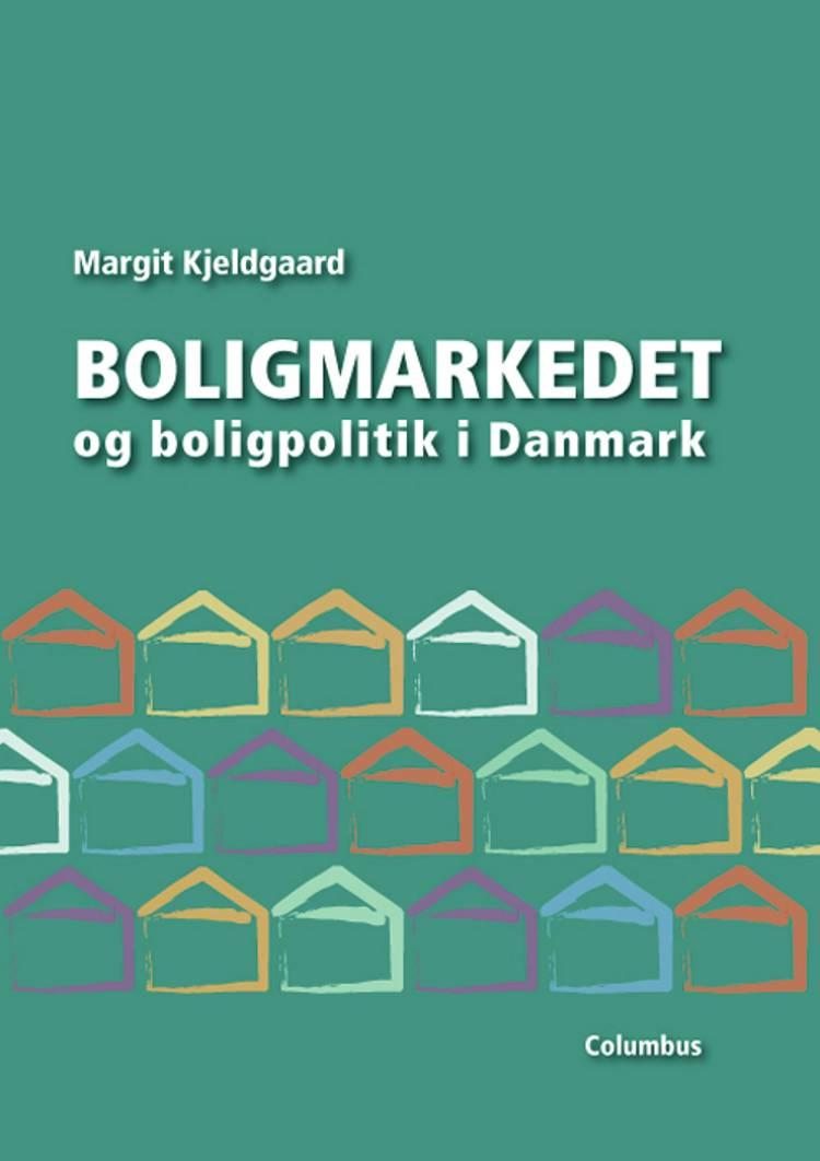 Boligmarkedet og boligpolitik i Danmark af Margit Kjeldgaard