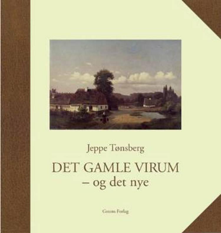 Det gamle Virum - og det nye af Jeppe Tønsberg