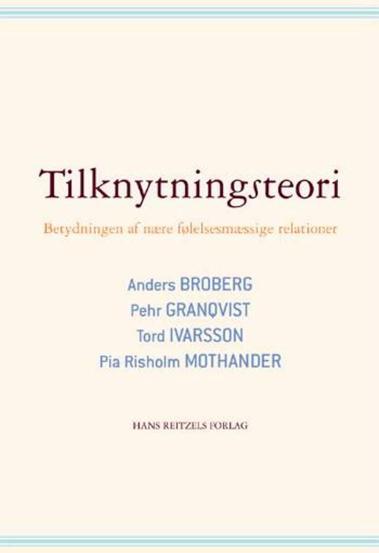 Tilknytningsteori af Anders Broberg, Pehr Granqvist og Tord Ivarsson m.fl.