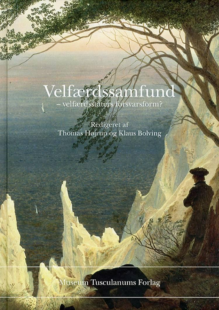 Velfærdssamfund - velfærdsstaters forsvarsform? af Thomas Højrup og Klaus Bolving