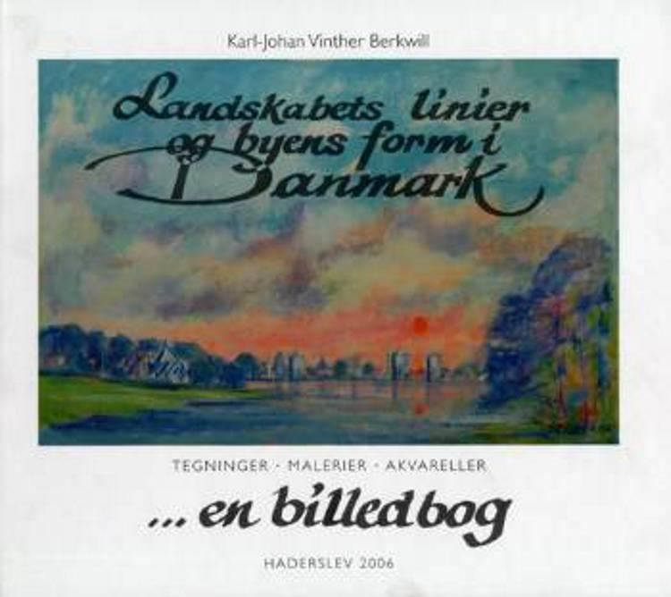 Landskabets linier og byens form i Danmark af Karl-Johan Vinther Berkwill