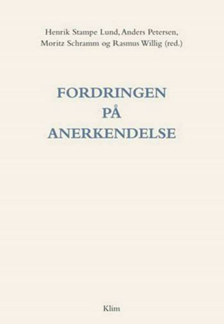 Fordringen på anerkendelse af Henrik Stampe Lund, Anders Petersen og Moritz Schramm m.fl.