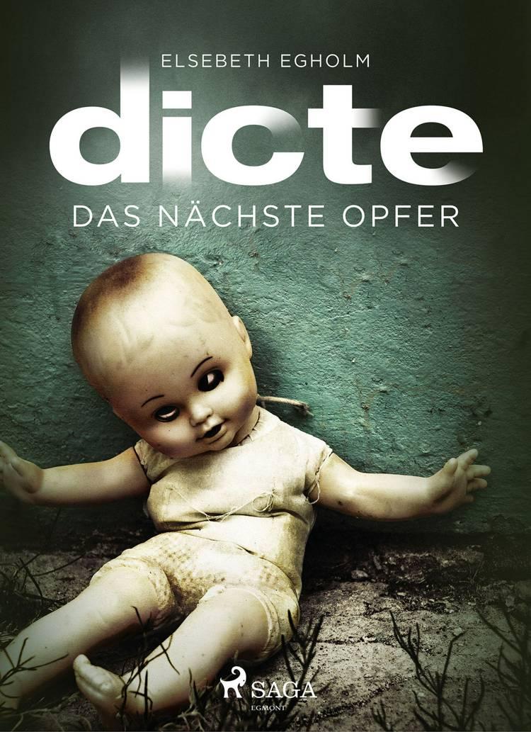 Das nächste Opfer: Ein Fall für Dicte Svendsen af Elsebeth Egholm